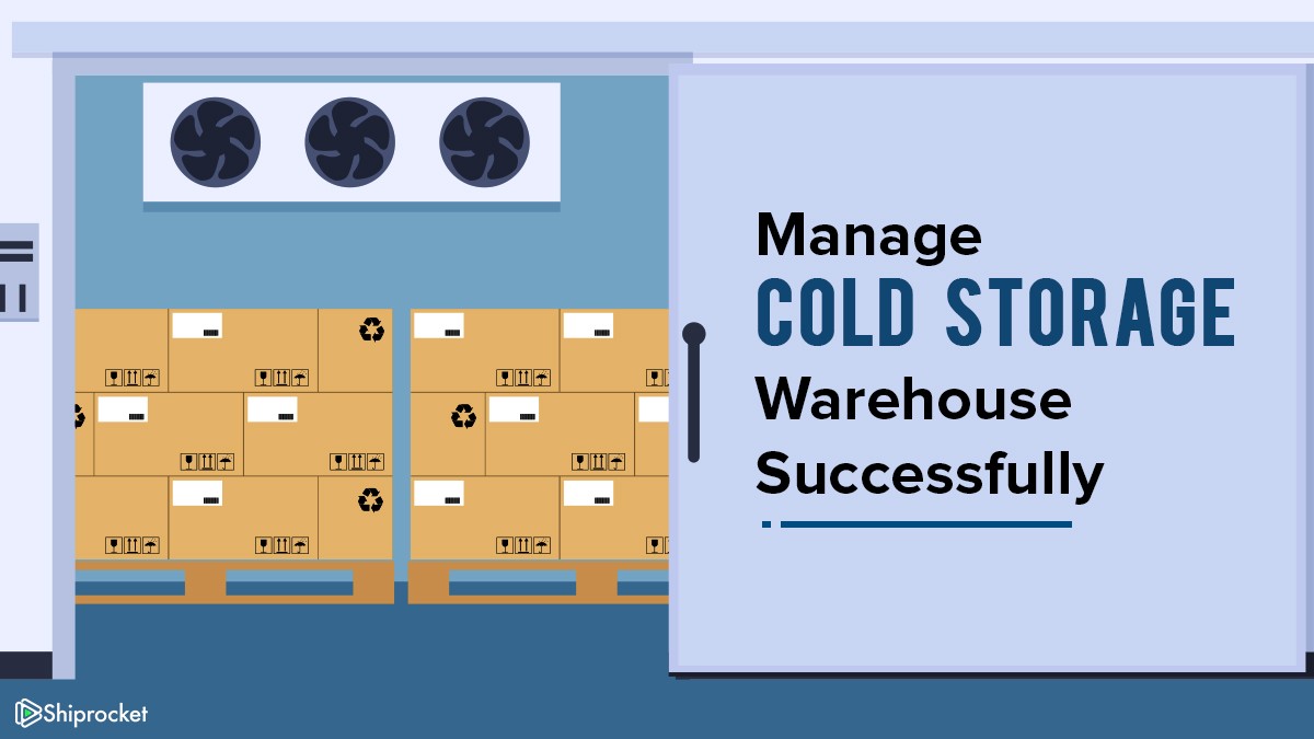 manage cold storage warehouse successfully