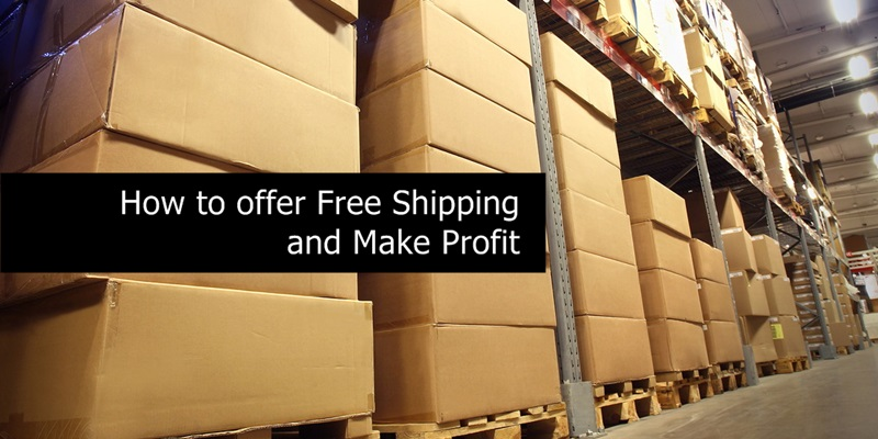 Offer Free Shipping and Make Money
