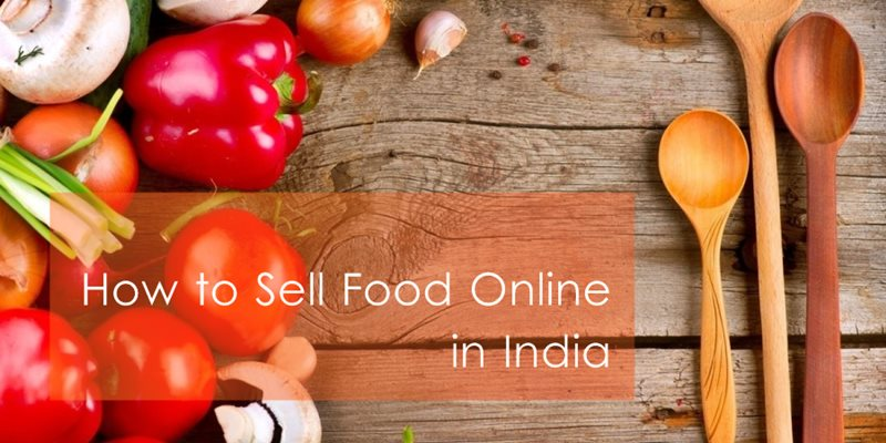 How to sell food online from home in India