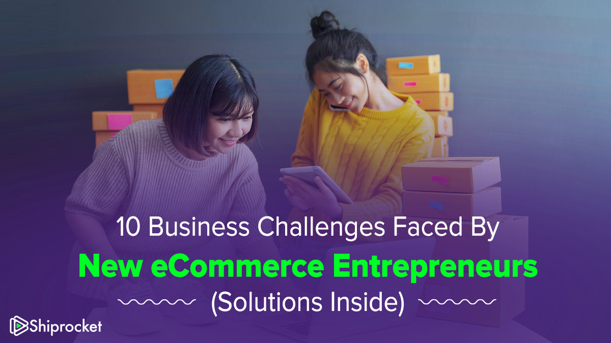 New eCommerce businesses and the challenges faced by them