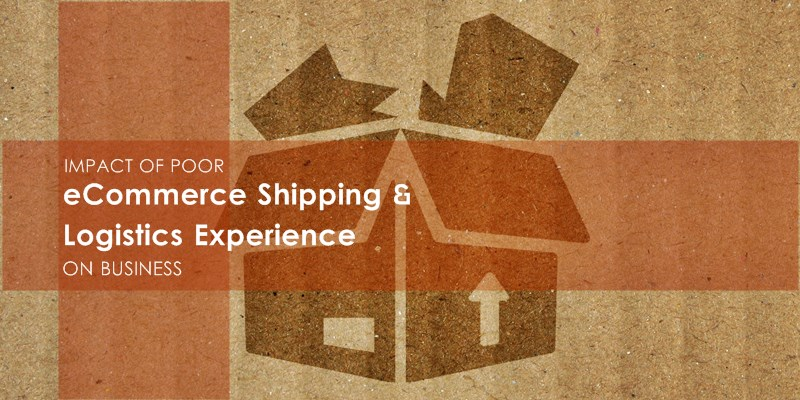Impact of Poor eCommerce Shipping & Logistics