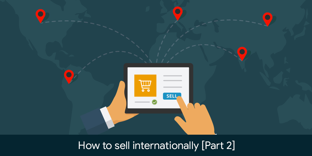 Different considerations when selling internationally