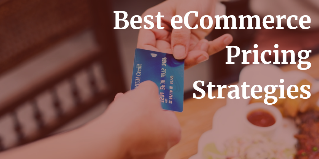 Best eCommerce Pricing Strategies