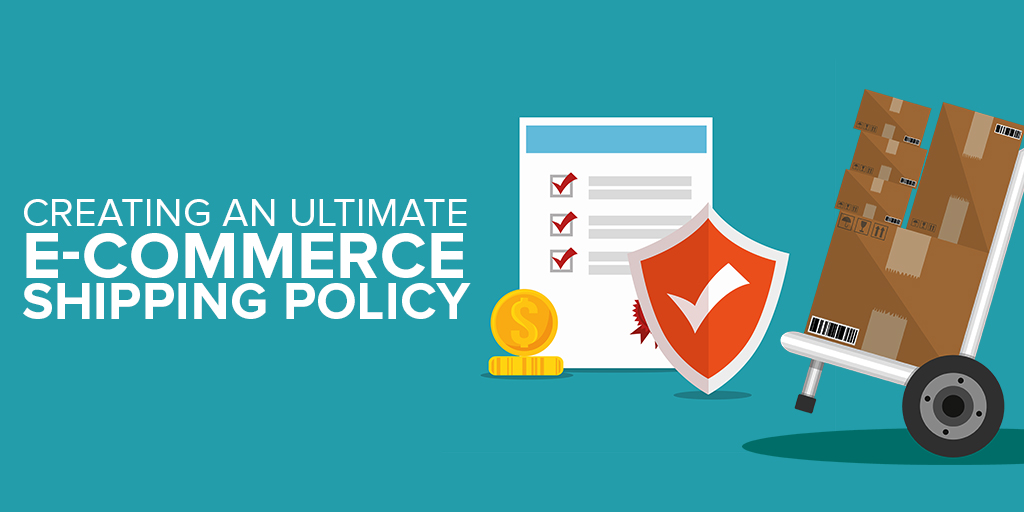 Shipping policy for e-commerce business