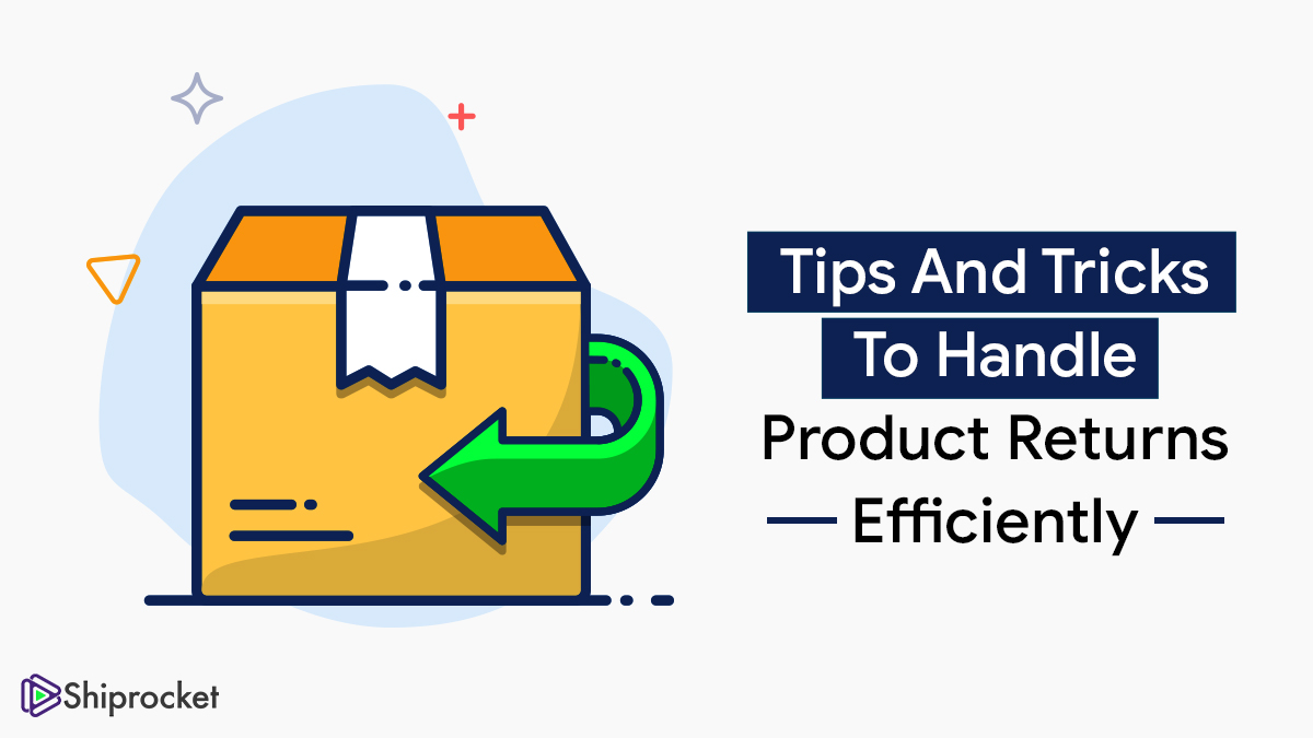 Here is how you can effectively take care of product returns