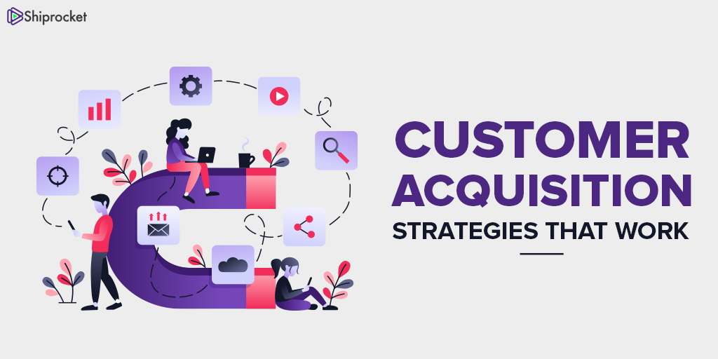Customer Acquisition Strategies for ecommerce business