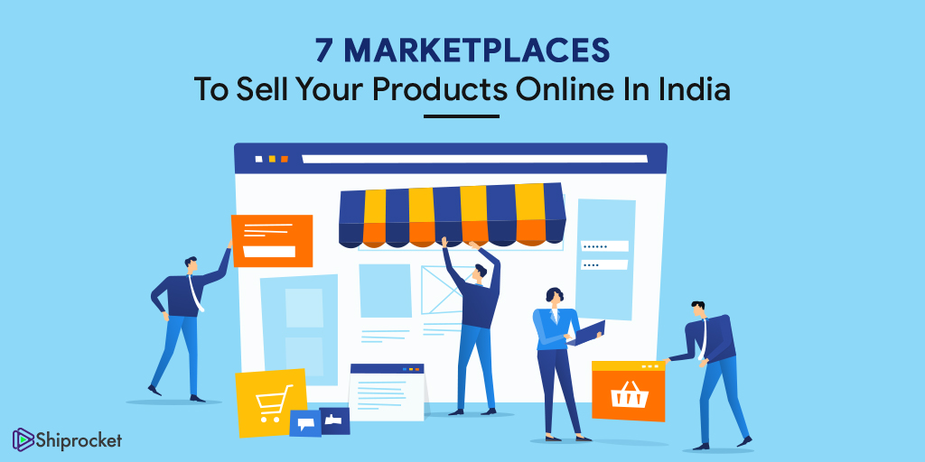 7 Marketplaces to sell products online