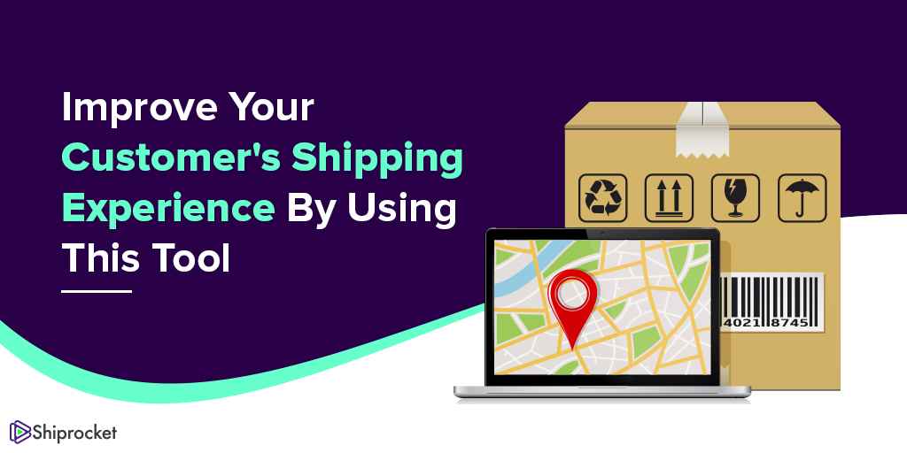 enhance customer's shipping experience using this tool