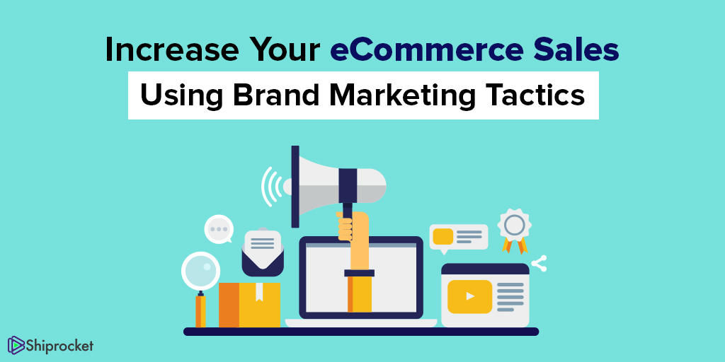 Brand marketing to increase ecommerce sales