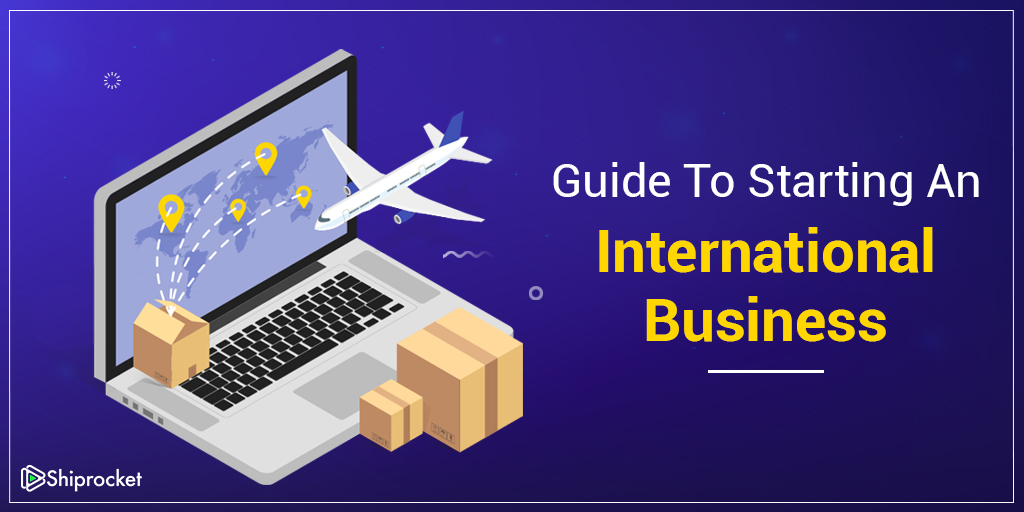 Your guide to starting an international business