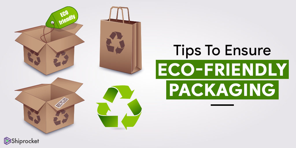 Tips to ensure eco-friendly packaging