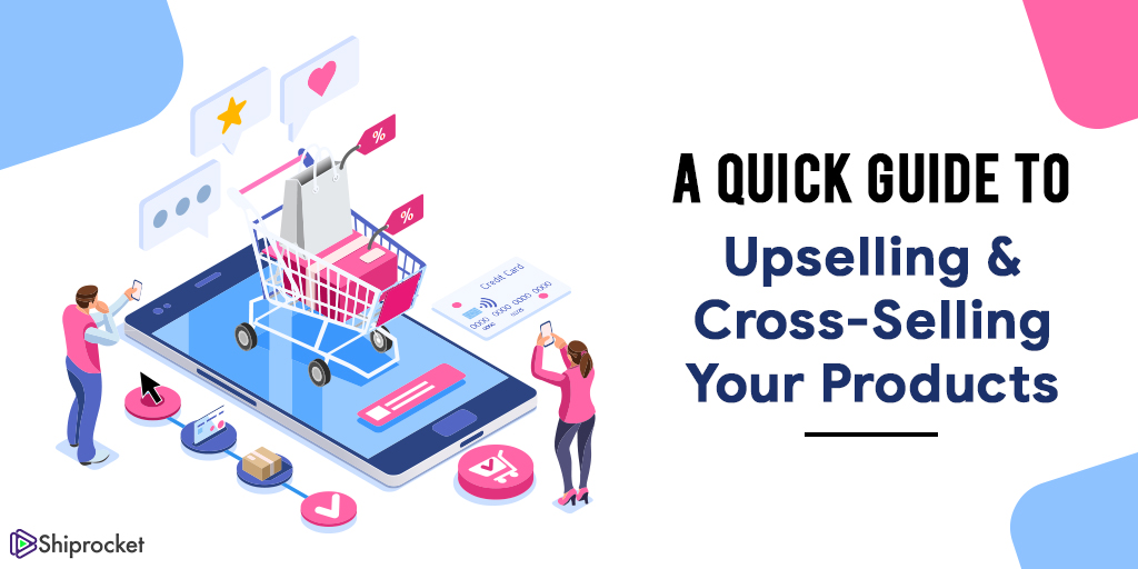 Tricks to Upsell and cross sell your products