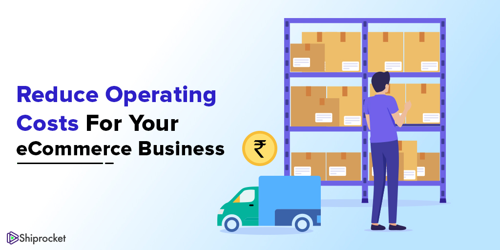 Tips to decrease operational costs from ecommerce business