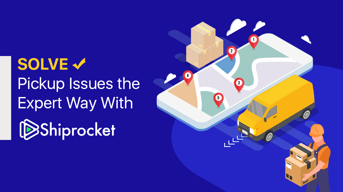 Settle first mile delivery issues with Shiprocket