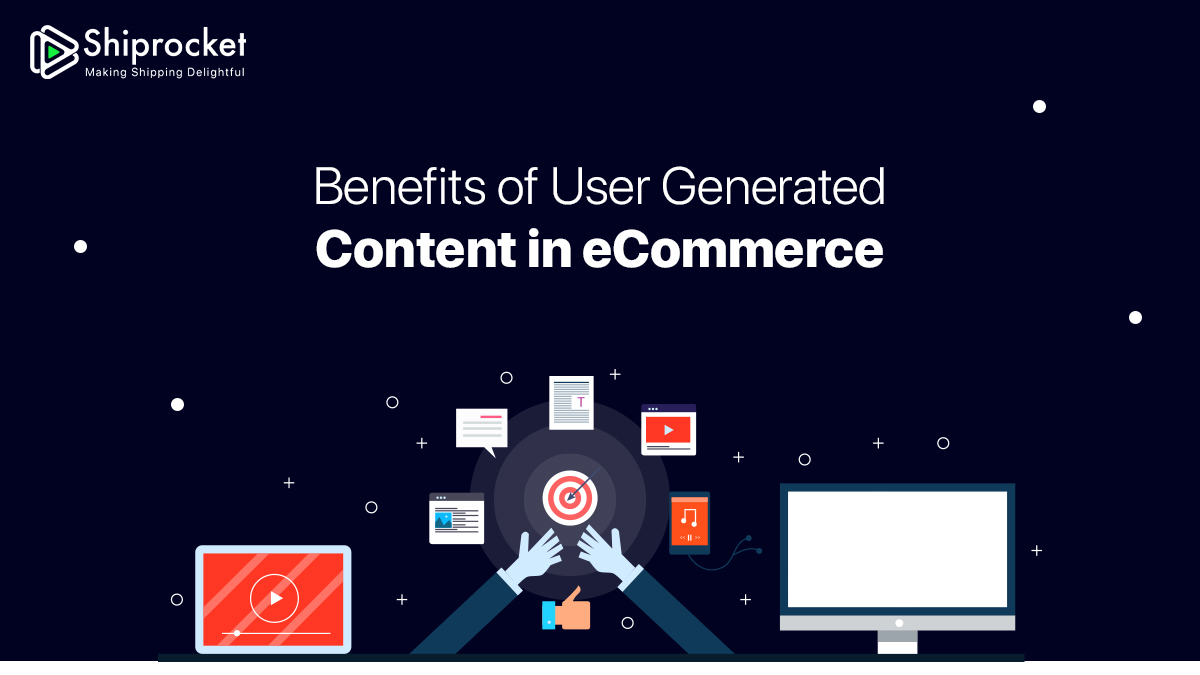 Benefits of User Generated Content