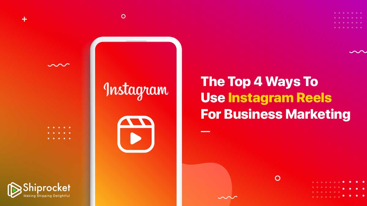 Instagram Reels to Promote Your eCommerce Business